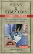 Signs and Symptoms in Emergency Medicine: Literature-Based Guide to Emergent Con
