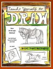 Teach Yourself to Draw - Horses, Ponies and Donkeys : For Artists and Animals.