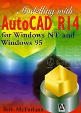 Modelling with AutoCAD R14: For Windows 95 and Windows LT by McFarlane MSc  BSc