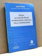 GUIDA ALLE BUONE PRASSI DI FORMAZIONE A DISTANZA NELLA COOPERAZIONE [Libro]