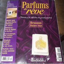 OMBRE ROSE DE BROSSEAU  FASICULE + PARFUM + BOITE / PARFUMS DE REVE ATLAS