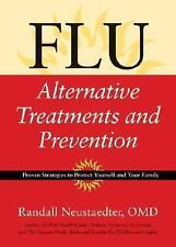 New, Flu: Alternative Treatments and Prevention, Randall Neustaedter, Book