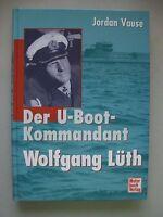 U-Boot-Kommandant Wolfgang Lüth  1. Auflage 1999 U-Boot Marine