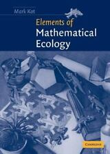 Elements of Mathematical Ecology by Mark Kot (2001, Hardcover)
