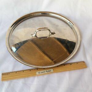"""All-Clad 12 1/2"""" Diameter Pan Lid Very Nice"""