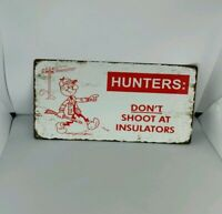 "Reddy Kilowatt HUNTERS DON'T SHOOT! Man Cave Shop Repro Metal Sign 6x12"" 60500"
