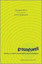 Groundswell: Winning in a World Transformed by Social Technologies, Charlene Li,