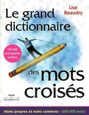 LE GRAND DICTIONNAIRE DES MOTS CROISES - BEAUDRY LISE
