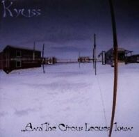 "KYUSS ""AND THE CIRCUS LEAVES TOWN"" CD NEUWARE"