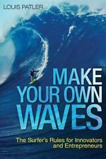 Make Your Own Waves by Louis Patler (2016, Hardcover)