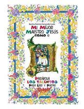 Mi Mejor Maestro Jesús: Mi Mejor Maestro Jesús-Parábola Los Talentos : Para...