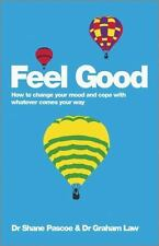 Feel Good: How to Change Your Mood and Cope with Whatever Comes Your Way (Paperb