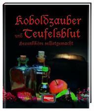 Koboldzauber und Teufelsblut | Hexenliköre selbstgemacht | Buch | Deutsch | 2016