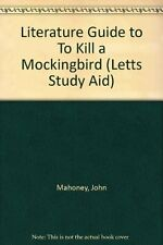 "Literature Guide to ""To Kill a Mockingbird"" (Letts Study Aid),John Mahoney, Ste"