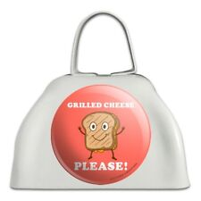 Grilled Cheese Please Sandwich Funny Humor White Cowbell Cow Bell Instrument