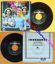 LP 45 7''IRONHORSE He's a joker Tumbleweed 1979 italy SCOTTI W11383 no cd mc*dvd