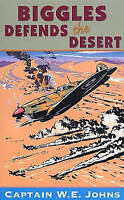 Biggles Defends the Desert by W. E. Johns (Paperback)