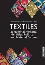 Textiles as National Heritage: Identities, Politics and Material Culture (2017, Gebundene Ausgabe)