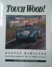 TOUCH WOOD! AUTOBIOGRAPHY OF THE LE MANS WINNER : DUNCAN HAMILTON