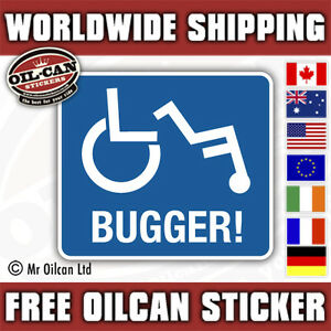 Bugger Funny disabled sticker 95 X 85mm