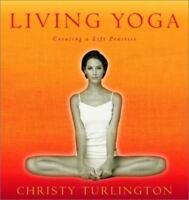 NEW Living Yoga: Creating a Life Practice, Christy Turlington,Hardcover F/S