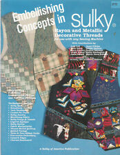Embellishing Concepts Sulky Embroidery Rayon Metallic Thread 1994 Projects
