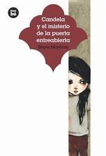 Jóvenes Lectores: Candela y el Misterio de la Puerta Entreabierta by Reyes...