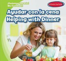 Ayudar Con La Cena / Helping with Dinner (Podemos Hacerlo! / We Can Do It!) by