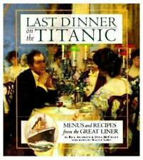 Last Dinner On The Titanic: Music & Recipes From... by Archbold, Rick 0297818406