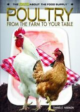 Poultry: From the Farm to Your Table (The Truth About the Food Supply)