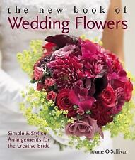 The New Book of Wedding Flowers: Simple & Stylish Arrangements for  th-ExLibrary