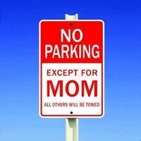 """No Parking Except For Mom All Others Will Be Towed Aluminum Metal 8"""" x 12"""" Sign"""