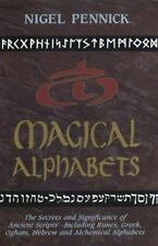 Magical Alphabets: The Secrets and Significance of Ancient Scripts -- Including