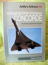 CONCORDE: The History of Supersonic Transport, Airlife's Airliners 14; G. Endres