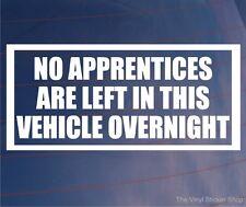 NO Aprendices Are Left en este vehículo durante la noche gracioso /Furgoneta/