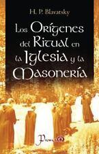Los Origenes Del Ritual en la Iglesia y la Masoneria by H Blavatsky (2014,...