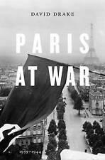 Paris at War: 1939-1944, Drake, David, New