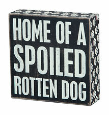 """Home of a Spoiled Rotten Dog Box Sign Primitives by Kathy 6"""" x 6"""""""