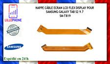 NAPPE CÂBLE ECRAN LCD FLEX DISPLAY POUR SAMSUNG GALAXY TAB S2 9.7 SM-T819