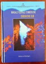 MANUALE FEDERALE D'IMMERSIONE  DIMENSIONE SUB CONI FIPS 1995 La Mandragora