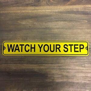 """Yellow Watch Your Step 3""""x18"""" Metal Sign Aluminum Indoor Outdoor"""