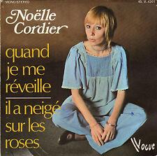 NOËLLE CORDIER QUAND JE ME REVEILLE / IL A NEIGE SUR LES ROSES FRENCH 45 SINGLE