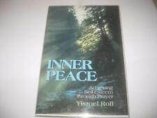 Inner Peace-Achieving Self Esteem Through Prayer by Rabbi Yisroel Roll