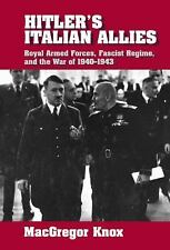 Hitler's Italian Allies: Royal Armed Forces, Fascist Regime, and the War of 19..