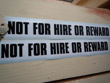 """NOT FOR HIRE OR REWARD Stickers 12"""" Pair Race Transporter Motorhome Horsebox HGV"""