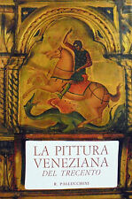 La pittura veneziana del Trecento. Ist. per la collab. cult. Pallucchini. 1964