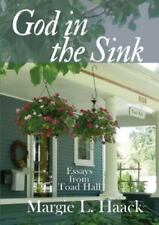 God in the Sink: Essays from Toad Hall, , Haack, Margie L., Good, 2014-11-15,