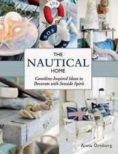 The Nautical Home: Coastline-Inspired Ideas to Decorate with Seaside Spirit (Har