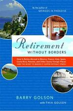 Retirement Without Borders: How to Retire Abroad in Mexico, France, Italy, Spain