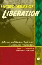 Sacred Drums of Liberation : Religions and Music of Resistance in Africa and the